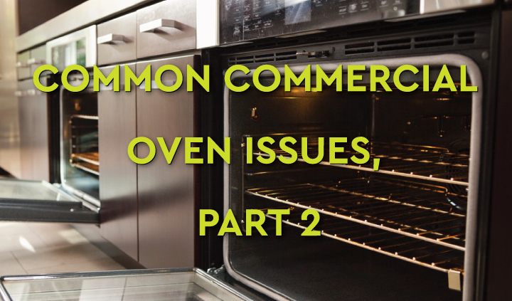 Commercial Oven Issues Blog Post part2