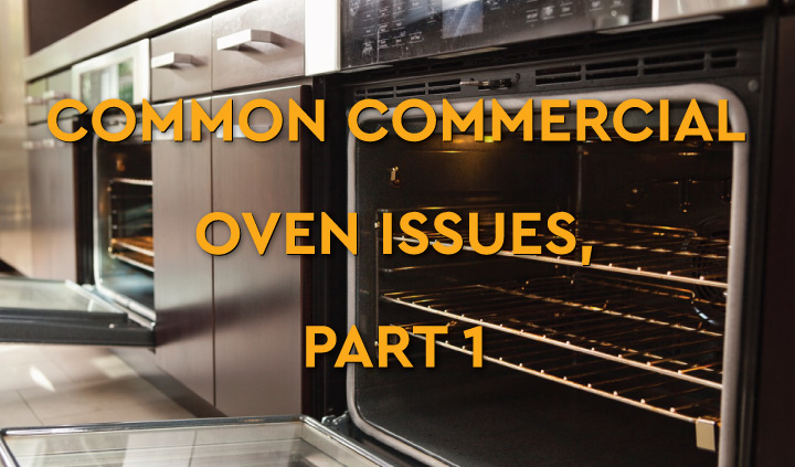 Commercial Oven Issues Blog Post part1