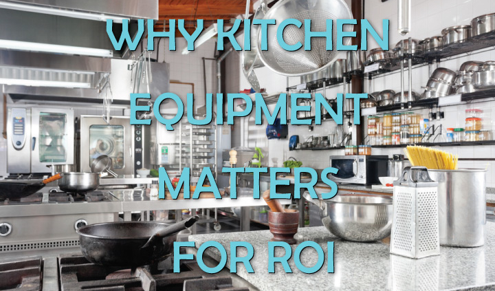 Why Kitchen Equipment Matter Blog Post