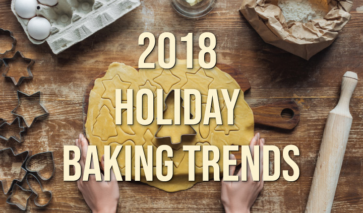 2018 Holiday Baking Trends Blog Post