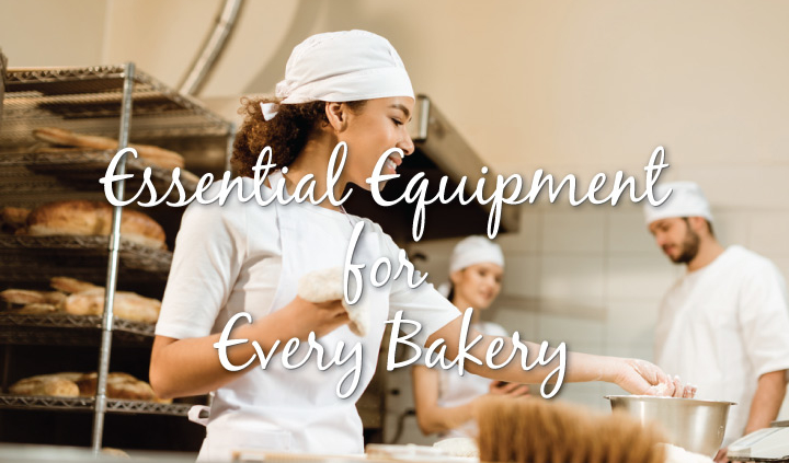 Essential Equipment for Every Bakery Blog Post