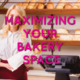 Maximizing Bakery Space Blog Post